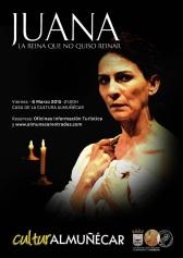 """Llega a Almuñécar la obra teatral """"Juana, la Reina que no quiso reinar"""""""