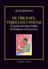 """El escritor Jesús Serrano presenta en La Herradura su último libro """"De vírgenes, verdugos y poetas: El martirio de Santa Eulalia de Prudencia a García Lorca"""""""
