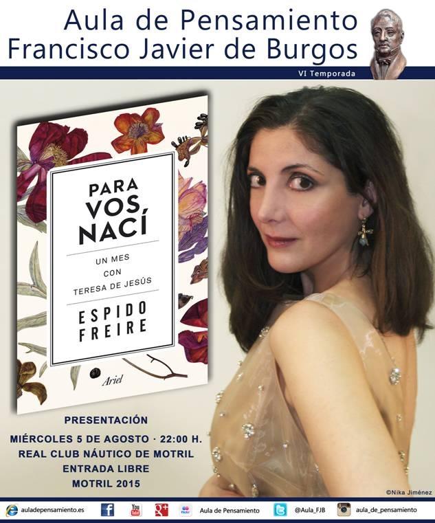 """Presentación de la novela """"Para vos nací. Un mes con Teresa de Jesús"""", de Espido Freire"""